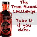 The True Blood Challenge